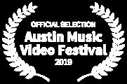 OFFICIAL SELECTION - Austin Music Video Festival - 2019
