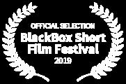 OFFICIAL SELECTION - BlackBox Short Film Festival - 2019