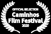 OFFICIAL SELECTION - Caminhos Film Festival - 2020