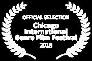 OFFICIAL SELECTION - Chicago International Genre Film Festival - 2018