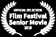 OFFICIAL SELECTION - Film Festival Senior Movie - 2019