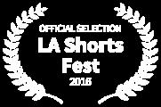 OFFICIAL SELECTION - LA Shorts Fest - 2016