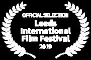 OFFICIAL SELECTION - Leeds International Film Festival - 2019